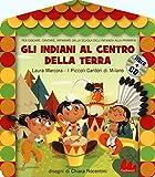 Gli indiani al centro della terra. Ediz. illustrata. Con CD Audio