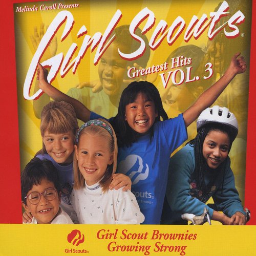 Girl Scouts Greatest Hits Vol 3, Girl Scout Brownies Growing Strong! -