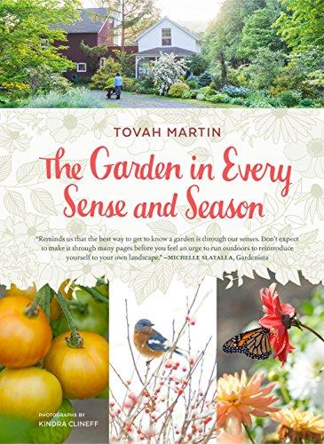 The Garden in Every Sense and Season: Gardening to Awaken Your Five Senses (English Edition)