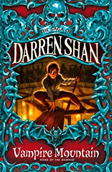 Vampire Mountain (The Saga of Darren Shan, Book 4)