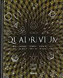 Quadrivium: Arithmetik, Geometrie, Musik und Astronomie für alle verständlich - Miranda Lundy, Jason Martineau