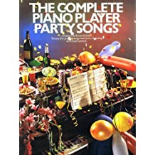 The Complete Piano Player: Party Songs