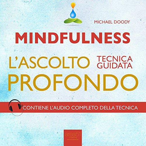 Mindfulness. L'ascolto profondo  Audiolibri