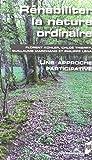Réhabiliter la nature ordinaire : Une approche participative