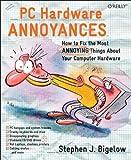 PC Hardware Annoyances