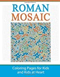 Roman Mosaic: Coloring Pages for Kids and Kids at Heart: Volume 18 (Hands-On Art History)