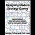 Designing Modern Strategy Games (Studies in Game Design Book 1)
