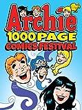 Archie 1000 Page Comics Festival (Archie 1000 Page Digests)