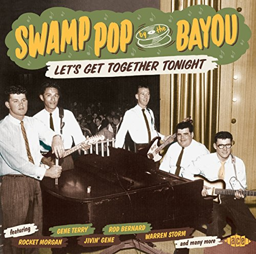 swamp-pop-by-the-bayou-lets-get-together-tonight