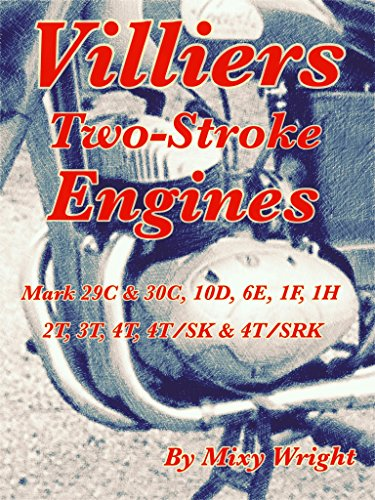 Villiers Two-Stroke Engines: Villiers Two-Stroke Engines, Mark 29C & 30C,  10D, 6E, 1F, 1H, 2T, 3T, 4T, 4T/SK & 4T/SRK