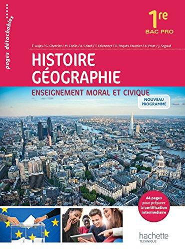 Histoire - Géographie - Enseignement moral et civique 1re Bac Pro- Livre élève - Ed. 2016