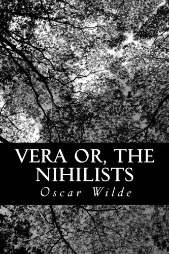 Vera or, The Nihilists
