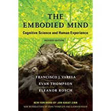 The Embodied Mind: Cognitive Science and Human Experience (MIT Press) (English Edition)