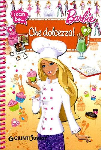 Che dolcezza! I can be. Barbie. Ediz. illustrata