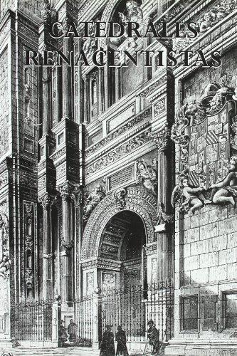 CATEDRALES RENACENTISTAS (Catedrales de España)