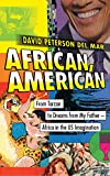 African, American: From Tarzan to Dreams from My Father  Africa in the US Imagination