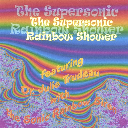 Single Cd: the Supersonic Rainbow Shower: the Sonic Rainbow Siren Solo Instrumental With Percussion / World Music / Dance Music