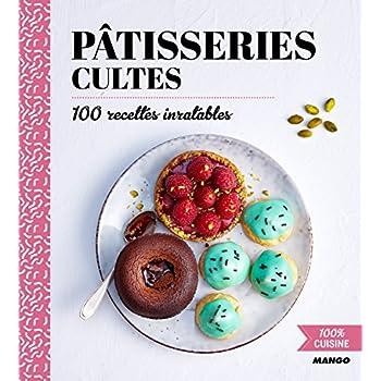 100% cuisine : Pâtisseries cultes
