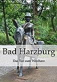 Bad Harzburg. Das Tor zum Westharz (Wandkalender 2018 DIN A4 hoch): Wahrzeichen Bad Harzburgs in faszinierenden Bildern (Planer, 14 Seiten ) (CALVENDO Orte) [Kalender] [May 28, 2017] Styppa, Robert