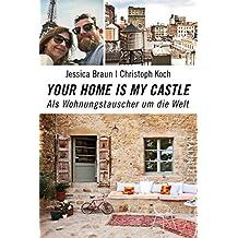 Your Home Is My Castle: Als Wohnungstauscher um die Welt