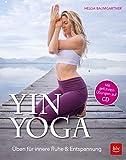 Yin Yoga: Üben für innere Ruhe & Entspannung. Mit CD