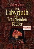 Das Labyrinth der Träumenden Bücher: Roman