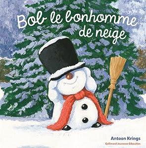 """Afficher """"Bob le bonhomme de neige"""""""