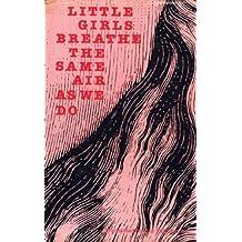 Little Girls Breathe the Same Air As We Do: A Novel by Paul Fournel (1979-05-03)