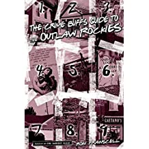 Crime Buff's Guide to the Outlaw Rockies (Crime Buff's Guides) by Ron Franscell (2011-09-01)
