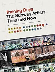 Training Days: The Subway Artists Then and Now by Henry Chalfant (2014-10-14)