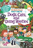 #10: My Weird School Fast Facts: Dogs, Cats, and Dung Beetles