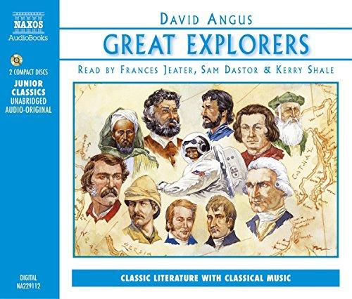Great Explorers: Marco Polo, Ibn Battuta, Vasco Da Gama, Christopher Columbus, Ferdinand Magellan, Captain Cook, Lewis and Clark, Livingstone and ... Mission to the Moon (Naxos Junior Classics)