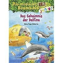 Das magische Baumhaus junior - Das Geheimnis der Delfine: Band 9