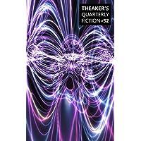 Theaker's Quarterly Fiction #52: Volume 52