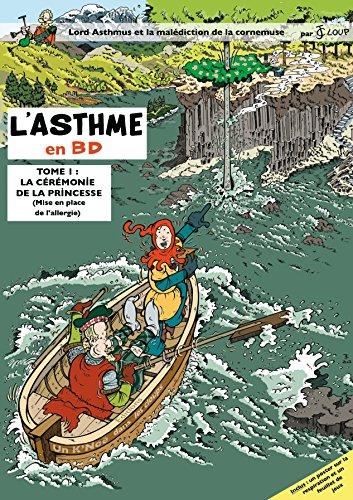 L'Asthme en BD Tome I, La cérémonie de la princesse par Jérôme Cloup