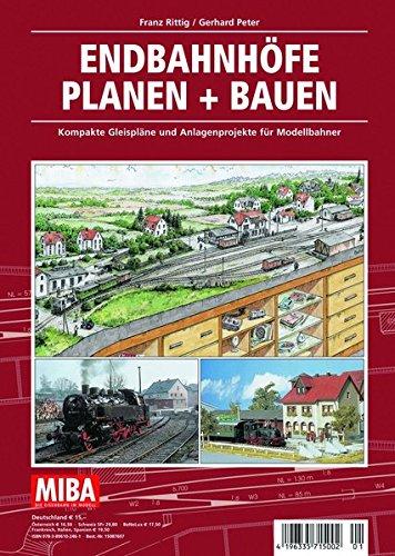 Endbahnhöfe Planen + Bauen - Kompakte Gleispläne und Anlagenprojekte für Modellbahner - MIBA Planungshilfen
