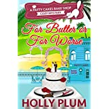 For Butter Or For Worse (Patty Cakes Bake Shop Cozy Mystery Series Book 2) (English Edition)