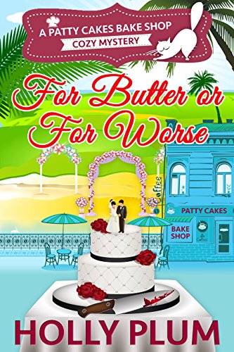 for-butter-or-for-worse-patty-cakes-bake-shop-cozy-mystery-series-book-2-english-edition