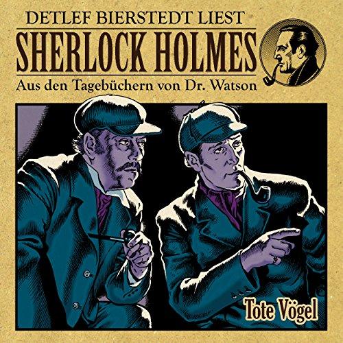 Tote Vögel (Sherlock Holmes: Aus den Tagebüchern von Dr. Watson) -
