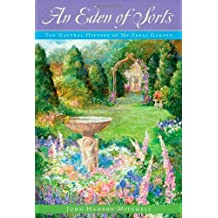 An Eden of Sorts: The Natural History of My Feral Garden by Mitchell, John Hanson (2013) Hardcover