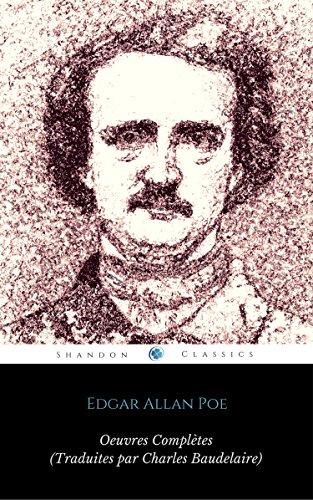 Œuvres Complètes d'Edgar Allan Poe (Traduites par Charles Baudelaire) (Avec Annotations) (ShandonPress)
