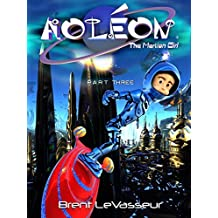 Aoleon The Martian Girl: Science Fiction Saga - Part 3 The Hollow Moon by Brent LeVasseur (2015-03-26)