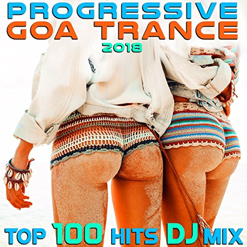 Progressive Goa Trance 2018 Top 100 Hits DJ Mix