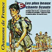 """Les plus beaux chants scouts: l'album officiel du centenaire du scoutisme (Collection """"Chansons de France"""")"""