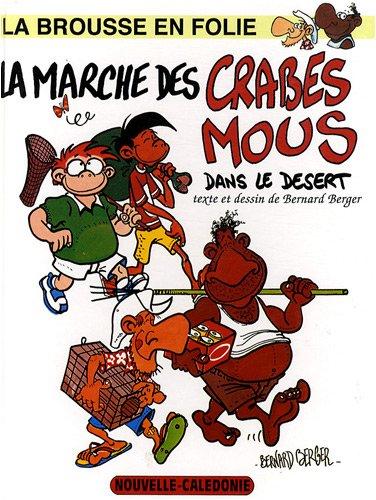 La brousse en folie, Tome 4 : La marche des crabes mous dans le désert