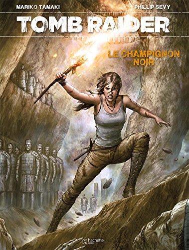 Tomb Raider Tome 1 Le champignon noir