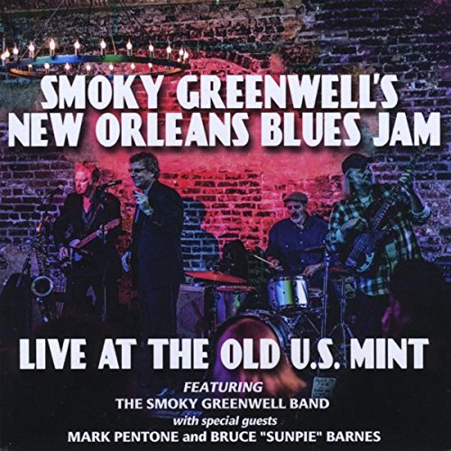 Smoky Greenwell's New Orleans Blues Jam: Live at the Old U.S. Mint -