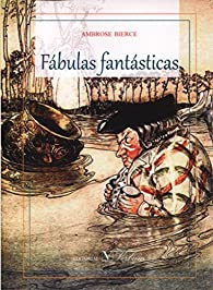 Fábulas fantásticas par Ambrose Bierce