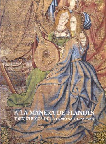 A la manera de Flandes: tapices ricos de la corona de España por Joaquín Yarza Luaces