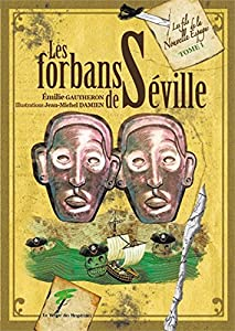 vignette de 'Les fils de la Nouvelle Espagne n° 1<br /> Les forbans de Séville (Emilie Gautheron)'